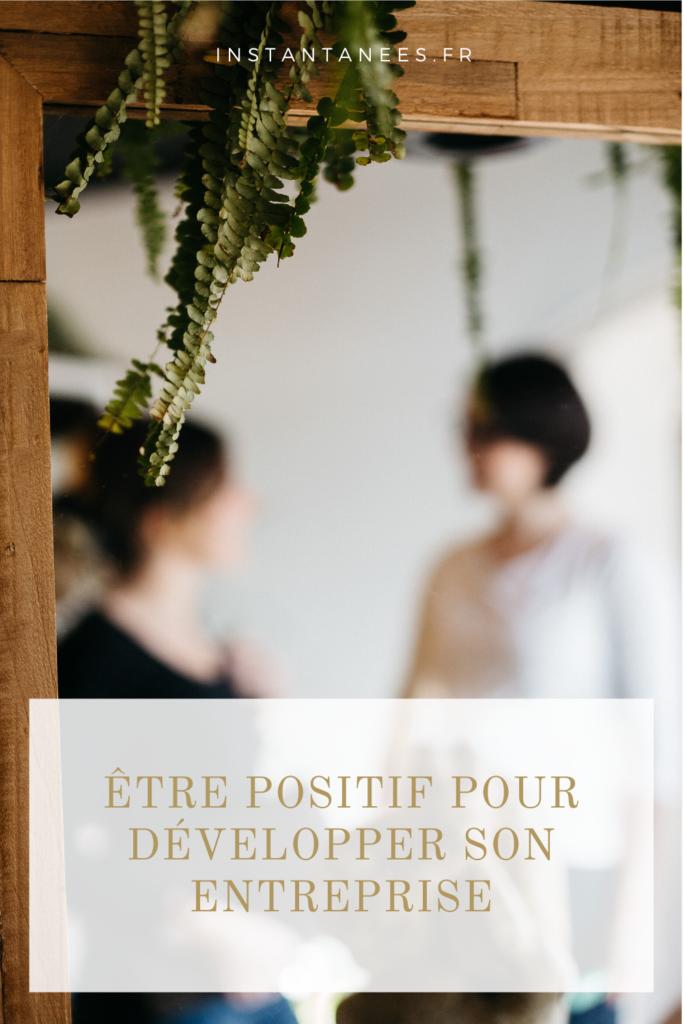 Comment être positif au quotidien peut aider ton entreprise